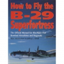 Ethell: How to Fly the B-29 Superfortress - The Official...