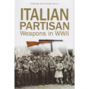 Usai / Riccio: Italian Partisan Weapons in WWII...